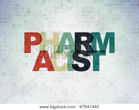 Health concept: Pharmacist on Digital Paper background