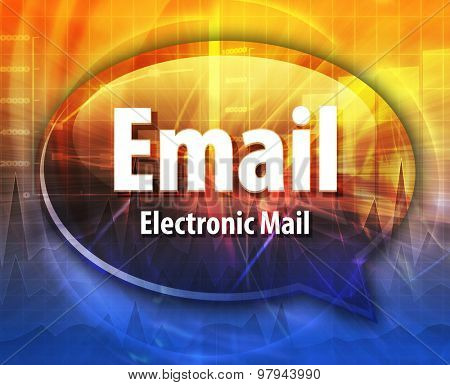 Speech bubble illustration of information technology acronym abbreviation term definition Email electronic mail