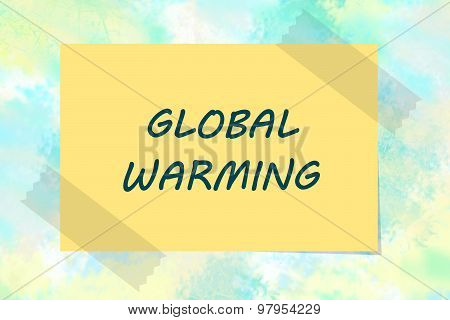 Global warming message on yellow note
