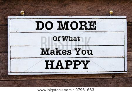 Inspirational Message - Do More Of What Makes You Happy