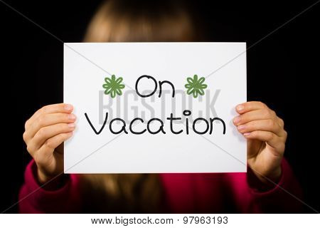 Person Holding On Vacation Sign
