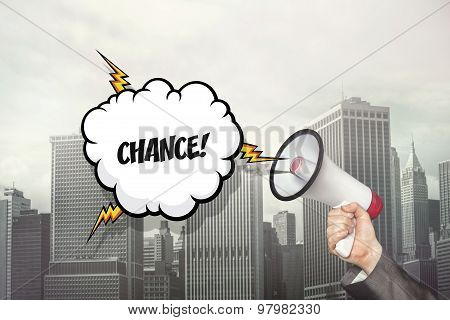 Chance text on speech bubble and businessman hand holding megaphone