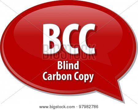 Speech bubble illustration of information technology acronym abbreviation term definition BCC Blind Carbon Copy