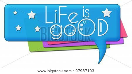 Life Is Good Colorful Comment Symbols
