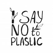 Say No To Plastice Black Text With Bamboo Sprout On White Background. Sign Vector Design. poster