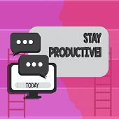Writing Note Showing Stay Productive. Business Photo Showcasing Efficiency Concentration Productivit poster