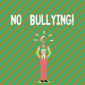 Handwriting Text Writing No Bullying. Concept Meaning Forbidden Abuse Harassment Aggression Assault. poster