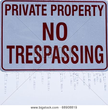 Private Property Sign With Icicles.