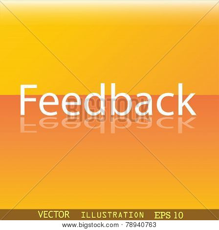 Feedback Icon Symbol Flat Modern Web Design With Reflection And Space For Your Text. Vector