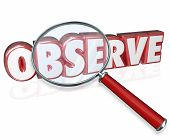 pic of observed  - Observe word in red 3d letters under a magnifying glass to illustrate the need to pay attention - JPG