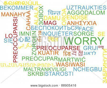Background concept wordcloud multilanguage international many language illustration of worry