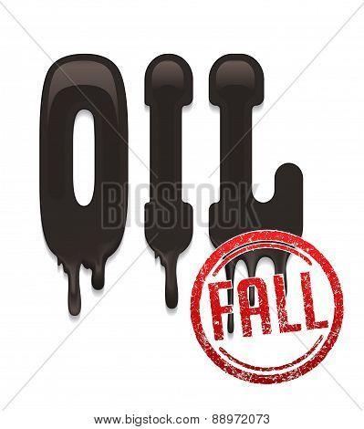Inscription Oil And Rubber Stamp With Inscription Fall Shows The Fall In Oil Prices. Conceptual Vect
