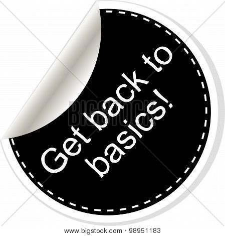Get Back To Basics. Inspirational Motivational Quote. Simple Trendy Design. Black And White Stickers