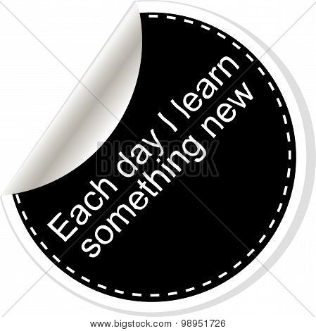 Each Day I Learn Something New. Inspirational Motivational Quote. Simple Trendy Design. Black And Wh