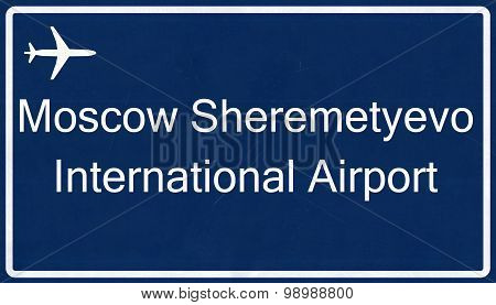 Moscow Sheremetyevo Russia Airport Highway Sign