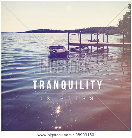 Inspirational Typographic Quote - Tranquility is bliss
