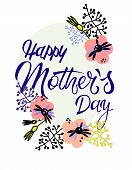 Happy Mothers Day. Holiday Greeting Card In Scandinavian Style. Hand Lettering And Floral Decoration poster