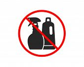 No Or Stop. Cleaning Spray And Shampoo Icon. Washing Liquid Or Cleanser Symbol. Housekeeping Equipme poster