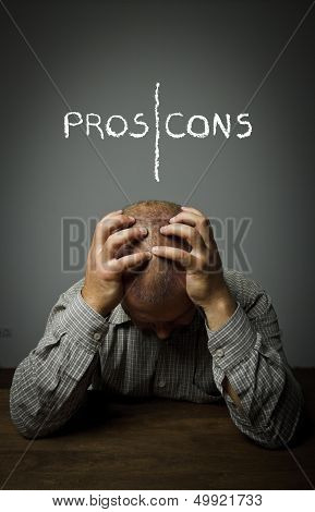 Pros And Cons. Man In Thoughts.