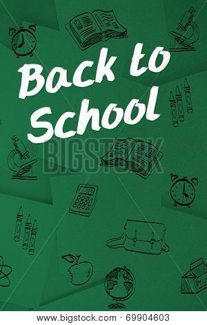 Back to school message against digitally generated green paper strewn