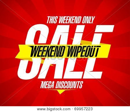 Weekend wipeout sale design, mega discounts.