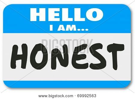 Hello I Am Honest words on a blue name tag sticker introducing yourself as someone sincere to build your reputation and trustworthiness