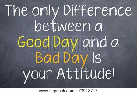 Good day is by Attitude