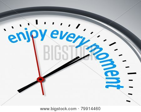 An image with a clock and the message enjoy every moment