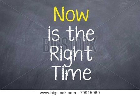 Now is the Right Time
