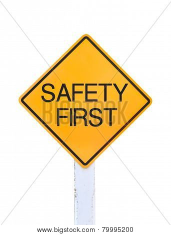 Yellow Traffic Sign Text For Safety First Isolated