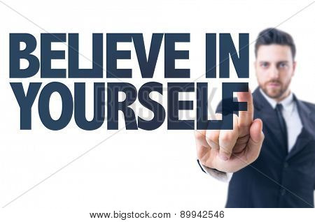 Business man pointing the text: Believe in Yourself