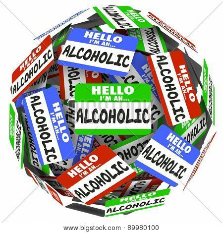 Hello I'm an Alcoholic words written on name badges in a ball or sphere to illustrate support and help from a 12 step group to help you overcome addiction to drinking