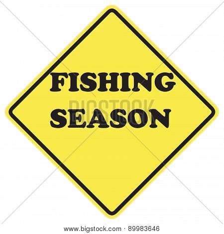 Fishing Season Sign