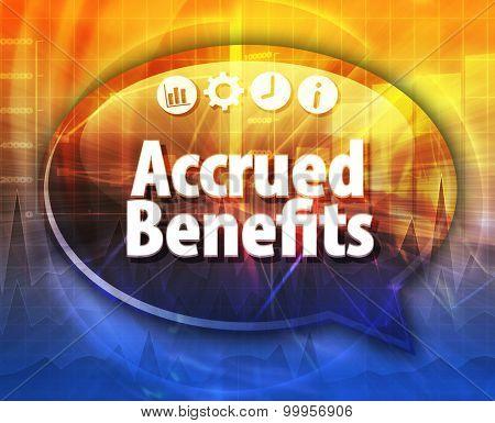 Speech bubble dialog illustration of business term saying Accrued benefits
