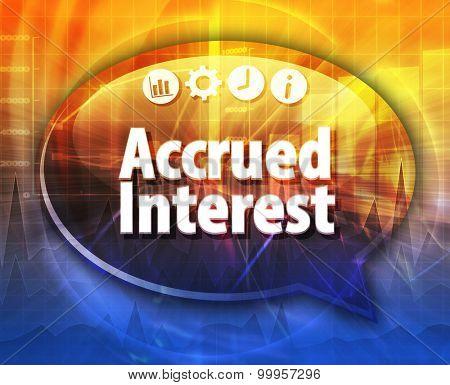 Speech bubble dialog illustration of business term saying Accrued Interest