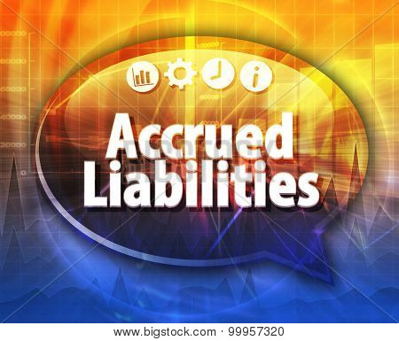 Speech bubble dialog illustration of business term saying Accrued liabilities